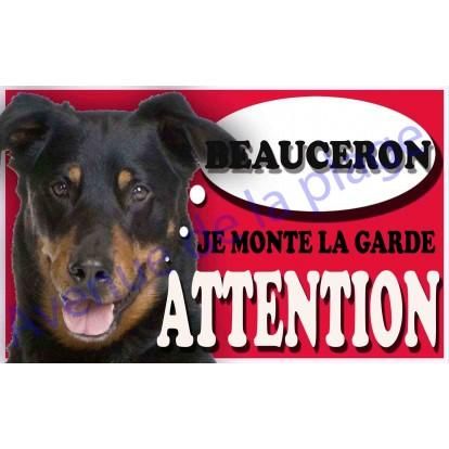 Plaque Attention Je monte la garde - Beauceron