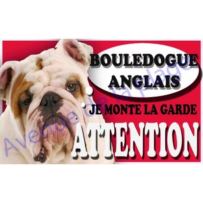 Plaque Attention Je monte la garde - Bouledogue Anglais