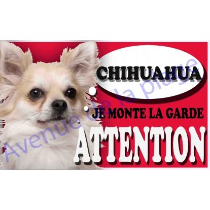 Plaque Attention Je monte la garde - Chihuahua à poil long