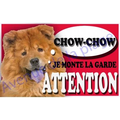 Plaque Attention Je monte la garde - Chow Chow