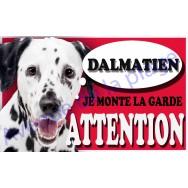 Plaque Attention Je monte la garde - Dalmatien