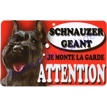 Plaque Attention Je monte la garde - Schnauzer Géant