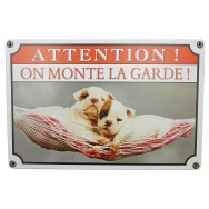 "Pancarte ""Attention ! On monte la garde !"""