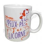 """Mug humoristique """"J'peux pas j'ai Licorne"""""""