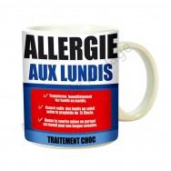 "Mug médicament ""Allergie aux lundis"""