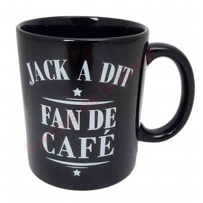 """Mug Jack a dit """"Fan de café"""""""