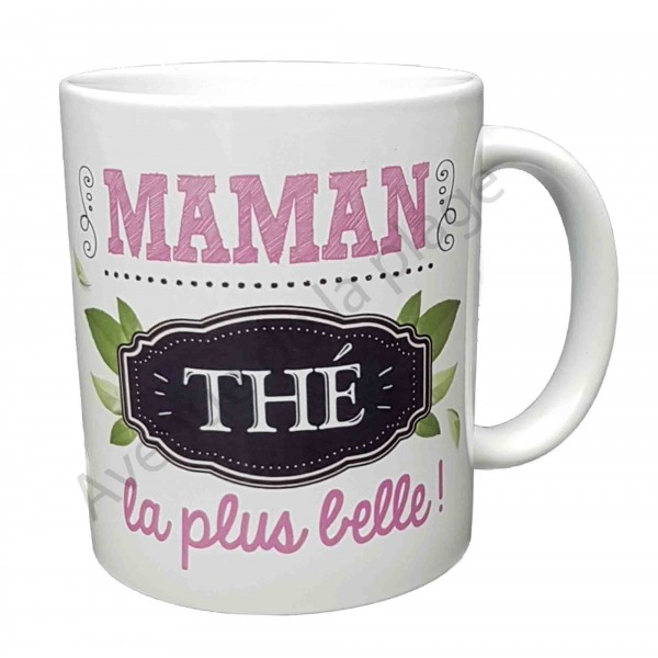 mug cadeau maman th la plus belle mug f te des m res. Black Bedroom Furniture Sets. Home Design Ideas