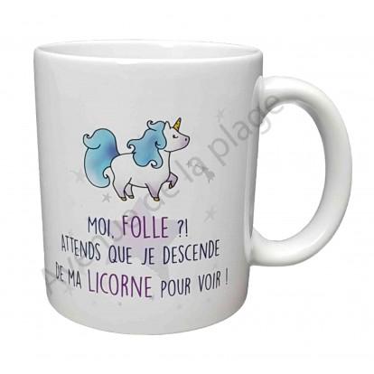 Mug cadeau Licorne Moi Folle