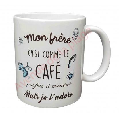 """Mug cadeau """"Mon frère c'est comme le café"""""""