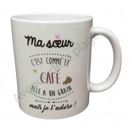 """Mug cadeau """"Ma soeur c'est comme le café"""""""