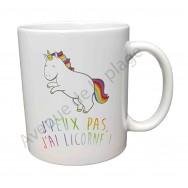 "Mug cadeau ""J'peux pas j'ai licorne"""