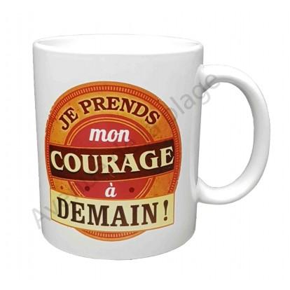 "Mug cadeau ""Je prends mon courage..."""