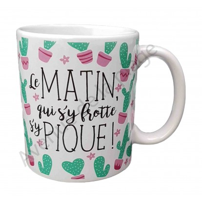 """Mug humoristique Cactus """"Le matin qui s'y frotte s'y pique"""""""