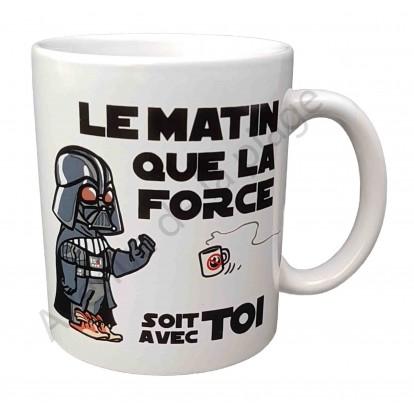 """Mug humoristique """"Le matin Que la force soit avec toi"""""""