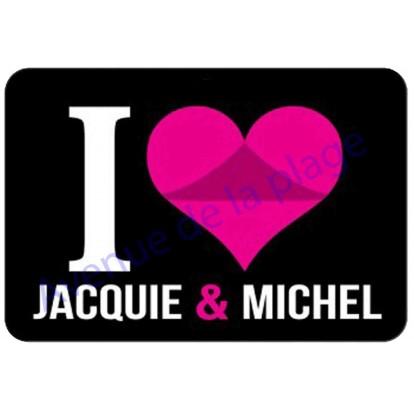 plaque de porte i love jacquie et michel pancarte humoristique