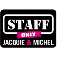 Plaque de porte Jacquie et Michel - Staff Only