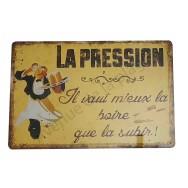 """Plaque vintage """"La pression..."""""""