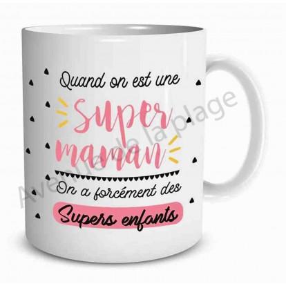 Mug cadeau Quand on est une super Maman...