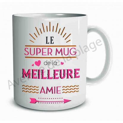 Mug cadeau Le super mug de la Meilleure Amie