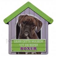 Pancarte métal Dans cette maison vit un super Boxer