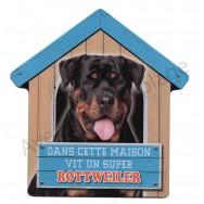 Pancarte métal Dans cette maison vit un super Rottweiler