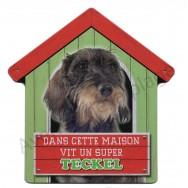 Pancarte Dans cette maison vit un super Teckel à poil dur