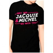 T-shirt humoristique May the Jacquie et Michel be with you