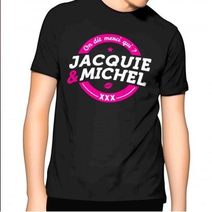 T-shirt Jacquie et Michel On dit merci Qui ?