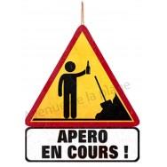 Panneau de signalisation Apéro en cours !