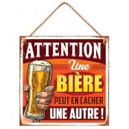 Pancarte métal Attention une bière peut en cacher une autre