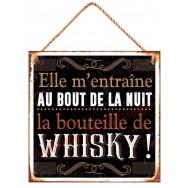 Pancarte métal Elle m'entraîne au bout de la nuit, la bouteille de Whisky