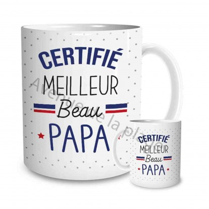 "Mug cadeau ""Certifié Meilleur Beau Papa"""