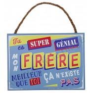 """Plaque message """"Frère super génial"""""""