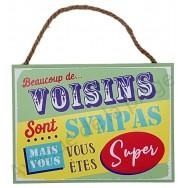 """Plaque message """"Super Voisins"""""""