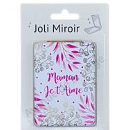 Miroir de poche message Maman Je t'Aime