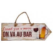 Pancarte Quand y'en a marre On va au Bar