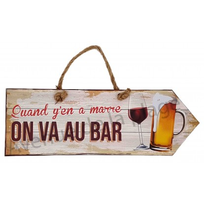 Pancarte Pancarte Quand y'en a marre On va au Bar