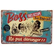 """Plaque vintage """"Boss au travail"""""""