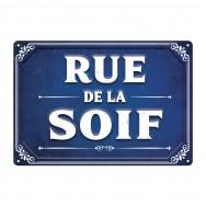 Plaque humoristique Rue de la Soif