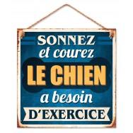Plaque Métal Sonnez et Courez, le Chien à besoin d'exercice