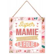 """Plaque message """"Super Mamie que j'aime à la folie"""""""