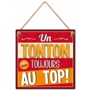 """Plaque message """"Un Tonton toujours au Top"""""""