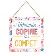 """Plaque message """"Véritable Copine de Compet' """""""