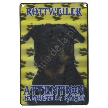 Plaque 3D Attention je monte la garde - Rottweiler - Modèle A.