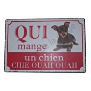 """Plaque """"Qui mange un chien chie ouah ouah"""""""