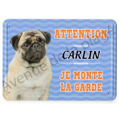 Pancarte métal Attention au chien - Carlin
