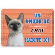 Pancarte métal : Un amour de chat siamois habite ici