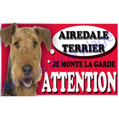 Plaque Attention Je monte la garde - Airedale Terrier
