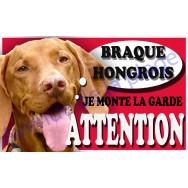 Plaque Attention Je monte la garde - Braque Hongrois