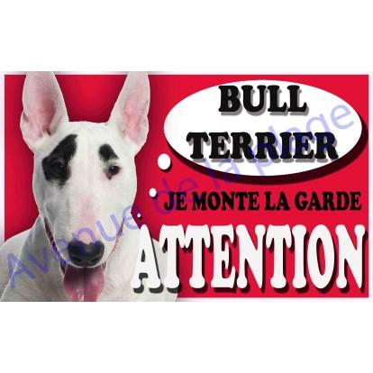 Plaque Attention Je monte la garde - Bull Terrier